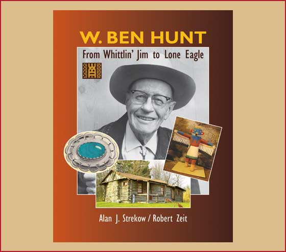 W. BEN HUNT from Whittlin' Jim to Lone Eagle by Alan J. Strekow and Robert Zeit