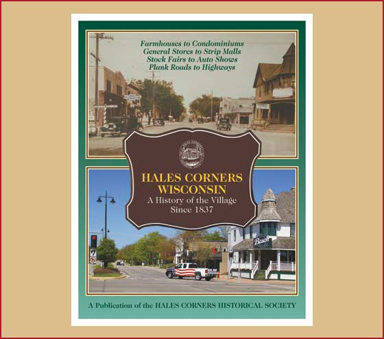 Hales Corners Wisconsin, a History of the Village Since 1837
